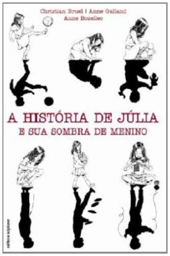 9788526279995: A Historia De Julia E Sua Sombra De Menino (Em Portuguese do Brasil)