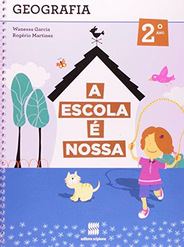 9788526290068: A Escola É Nossa. Geografia - 1ª Série. 2º Ano