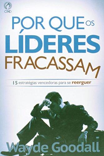 9788526304499: Porque Os Lideres Fracassam (Em Portuguese do Brasil)