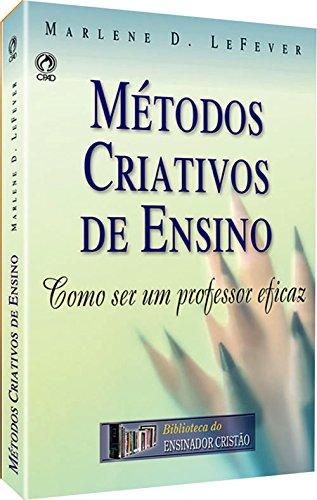 9788526305618: Metodos Criativos de Ensino-Como Ser Um Professor Eficaz