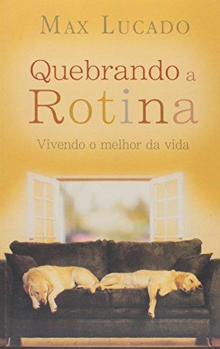 Quebrando a Rotina (Em Portuguese do Brasil): Lucado, Max