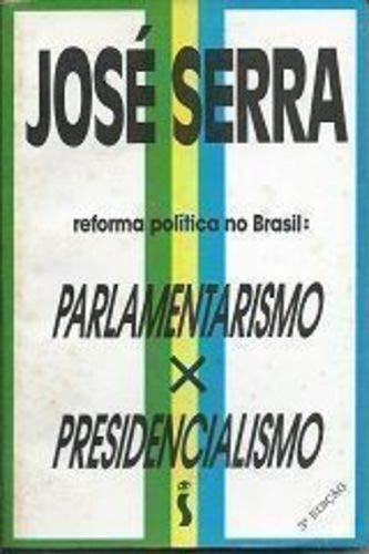 9788526705418: Reforma politica no Brasil: Parlamentarismo x presidencialismo (Portuguese Edition)