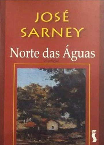 Norte das águas. - Sarney, José