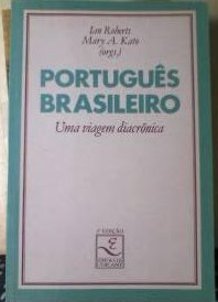 9788526802636: Português brasileiro: Uma viagem diacrônica : homenagem a Fernando Tarallo (Coleção Repertórios) (Portuguese Edition)