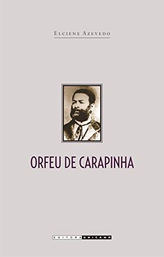 9788526804524: Orfeu de carapinha: A trajetoria de Luiz Gama na imperial cidade de Sao Paulo (Colecao Varias historias) (Portuguese Edition)