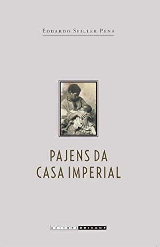 Pajens da casa imperial: Jurisconsultos, escravidão e a lei de 1871 (Coleção Várias histórias) - Pena, Eduardo Spiller
