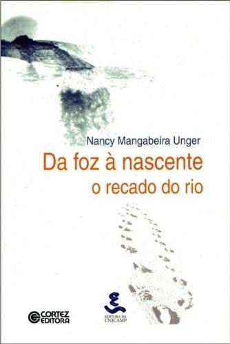 9788526805569: Da Foz A Nascente. O Recado Do Rio (Em Portuguese do Brasil)