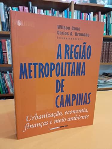 A região metropolitana de Campinas : urbanização, economia, finanças e meio ambiente. vol. 1 -- ( Livro-texto ) - Cano, Wilson
