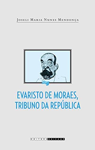Evaristo de Moraes, Tribuno Da Republica (Portuguese: Joseli Maria Nunes