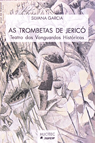 9788527103602: As Trombetas de Jericó. Teatro das Vanguardas Históricas (Em Portuguese do Brasil)