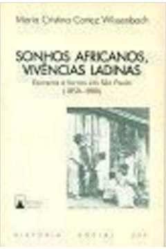 9788527104319: Sonhos africanos, vivências ladinas: Escravos e forros em São Paulo, 1850-1880 (Série Teses) (Portuguese Edition)