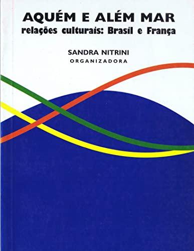 9788527105231: Aquém e além mar: Relações culturais : Brasil e França (Linguagem e cultura) (Portuguese Edition)
