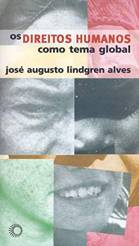 Os direitos humans como tema Global. - Alves Lindgren, J. A.