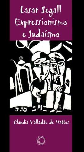 9788527302142: Lasar Segall, expressionismo e judaísmo: O período alemão de 1906-1923 (Coleção Estudos)