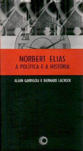 9788527302388: Norbert Elias. A Política e a História (Em Portuguese do Brasil)