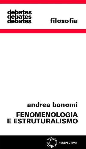 9788527302500: Fenomenologia e Estruturalismo