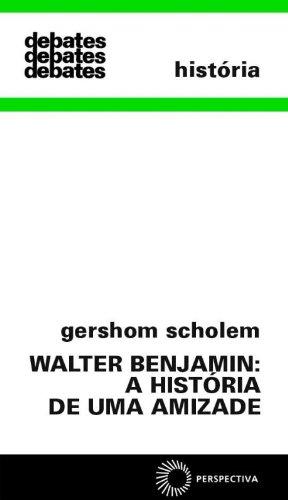 9788527306164: Walter Benjamin. A História de Uma Amizade (Em Portuguese do Brasil)