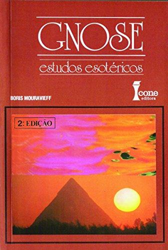 Gnose: Estudos Esotéricos. - Mouravieff,Boris.