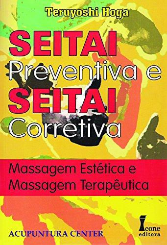 9788527406857: Seitai Preventiva E Seitai Corretiva - Massagem Estetica E Massagem Te (Em Portuguese do Brasil)