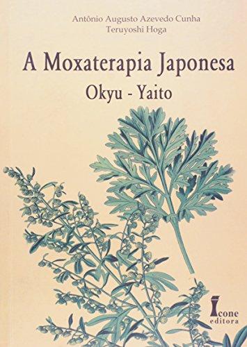 9788527408691: MOXATERAPIA JAPONESA, A - OKYU YAITO