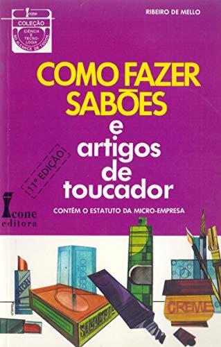9788527409698: Como Fazer Sabões e Artigos de Toucador (Em Portuguese do Brasil)