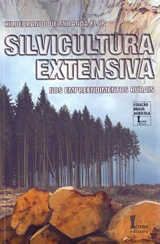 9788527412162: Silvicultura Extensiva Nos Empreendimentos Rurais