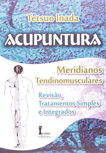 9788527412209: Acupuntura Meridianos Tendinomusculares. Revisão, Tratamentos Simples e Integrados (Em Portuguese do Brasil)