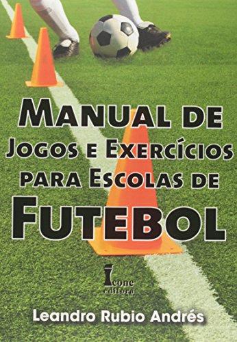 9788527412391: Manual de Jogos e Exercícios Para Escolas de Futebol (Em Portuguese do Brasil)