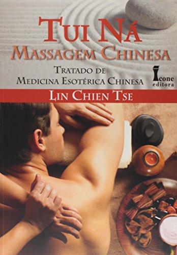 9788527412780: Tui Ná Massagem Chinesa. Tratado de Medicina Esotérica Chinesa (Em Portuguese do Brasil)