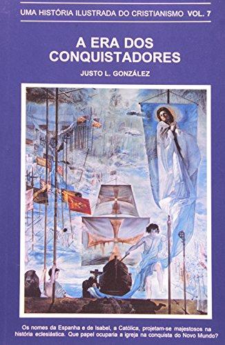 9788527500425: Era dos Conquistadores, A: Uma Historia Ilustrada do Cristianismo - Vol.7