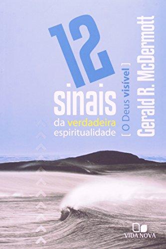 9788527502566: 12 Sinais Da Verdadeira Espiritualidade. O Deus Visível (Em Portuguese do Brasil)