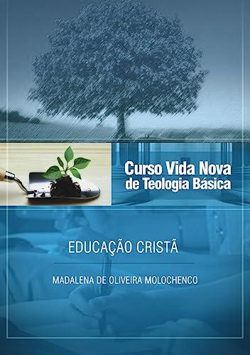 9788527503761: Curso Vida Nova de Teologia Basica: Educacao Crista - Vol.8