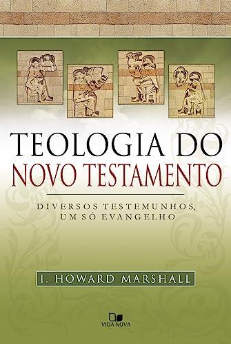 9788527503792: TEOLOGIA DO NOVO TESTAMENTO - DIVERSOS TESTEMUNHOS, UM SO EVANGELHO