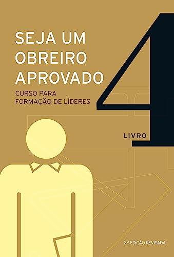 9788527504591: Seja um Obreiro Aprovado: Curso Para a Formacao de Lideres - Vol.4