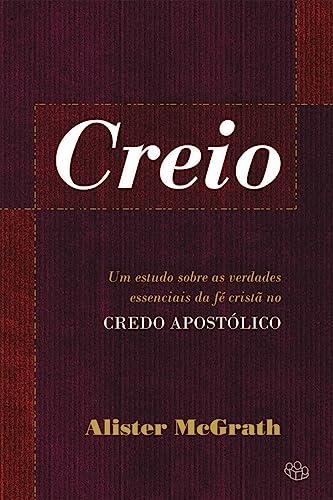 9788527505635: Creio: Um Estudo Sobre as Verdades Essenciais da Fe Crista no Credo Apostolico