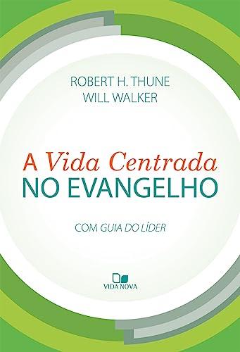 9788527505949: Vida Centrada no Evangelho, A