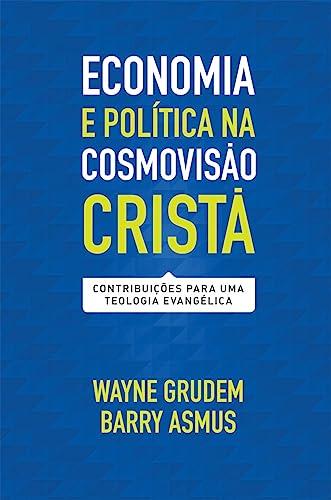 9788527506465: Economia e Política na Cosmovisão Cristã. Contribuições Para Uma Teologia Evangélica (Em Portuguese do Brasil)