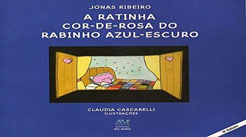 9788527607926: A Ratinha Cor De Rosa Do Rabinho Azul Escuro (Em Portuguese do Brasil)