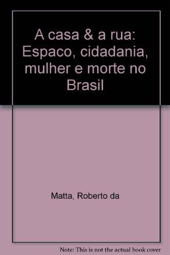 9788527700313: A casa & a rua: Espaço, cidadania, mulher e morte no Brasil (Portuguese Edition)