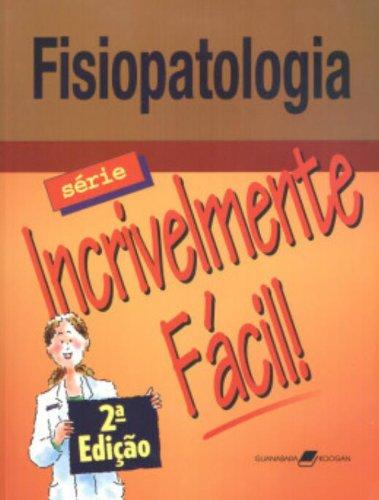 9788527708432: Fisiopatologia - Série Incrivelmente Fácil (Em Portuguese do Brasil)