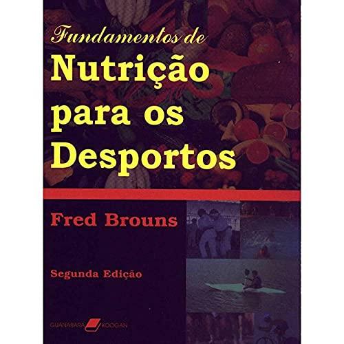 9788527708791: Fundamentos De Nutrição Para Os Desportos (Em Portuguese do Brasil)