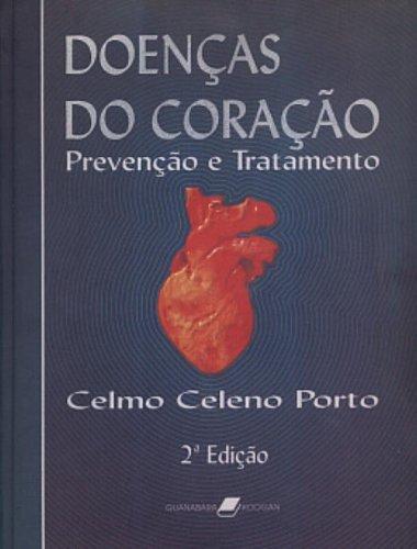 Doenças do Coração: Prevenção e Tratamento: Celmo Celeno Porto