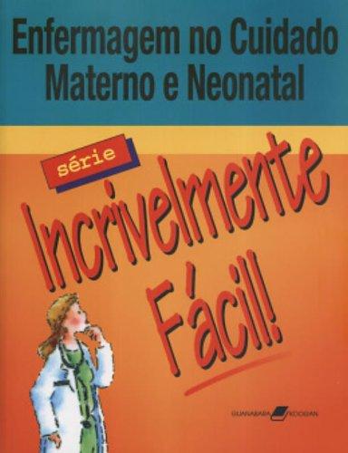 9788527710732: Enfermagem No Cuidado Materno E Neonatal - Série Incrivelmente Fácil (Em Portuguese do Brasil)