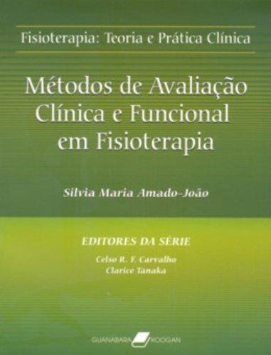 9788527711920: Métodos De Avaliação Clínica E Funcional Em Fisioterapia (Em Portuguese do Brasil)