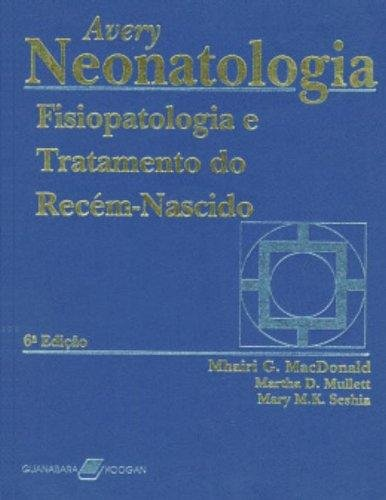 9788527713122: Avery. Neonatologia, Fisiopatologia E Tratamento Do Recem-Nascido (Em Portuguese do Brasil)