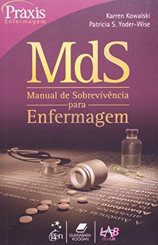 9788527714105: MDS. Manual De Sobrevivência Para Enfermagem