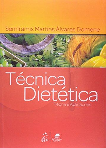 9788527718899: Tecnica Dietetica: Teoria e Aplicacao