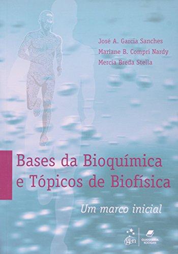 9788527719025: Bases da Bioquimica e Topicos de Biofisica: Um Marco Inicial