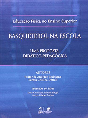 9788527721011: Basquetebol na Escola. Uma Proposta Didático-Pedagógica - Série Educação Física no Ensino Superior (Em Portuguese do Brasil)