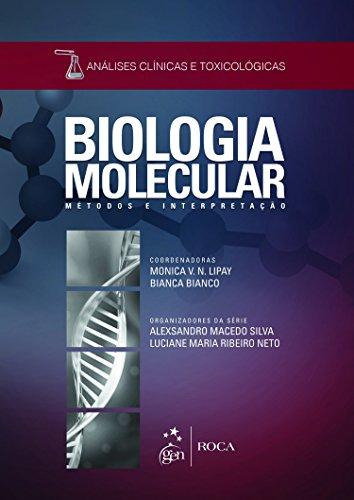 9788527727419: Biologia Molecular. Métodos e Interpretação. Análises Clínicas e Toxicológicas (Em Portuguese do Brasil)
